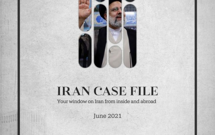 Iran Issues Iran Case File for June 2021